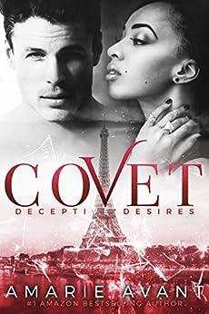 COVET: Deceptive Desires #1 (A BWWM New Adult Romance) (COVET: Deceptive Desires Prequel) by [Avant, Amarie]
