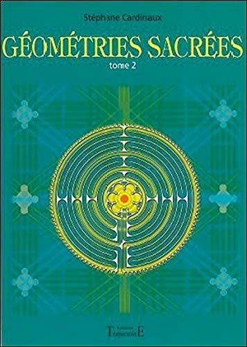Géométries sacrées Tome 2
