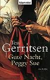 Gute Nacht, Peggy Sue. by Tess Gerritsen (1999-08-31)