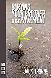 Burying Your Brother in the Pavement (NHB Modern Plays) by Jack Thorne (2014-06-05)