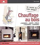 Chauffage au bois : Cheminées, inserts, poêles, chaudières, cuisinières
