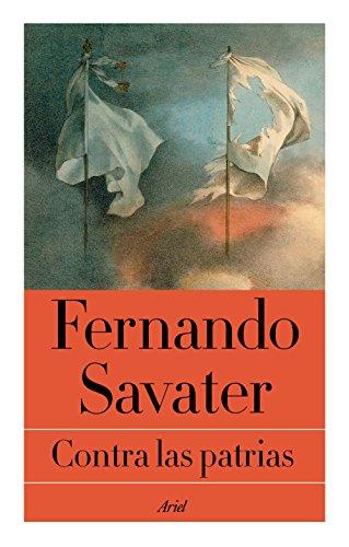 Contra las patrias por Fernando Savater