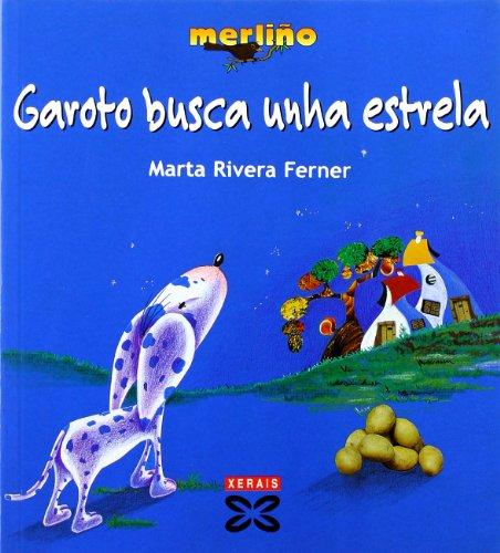 Garoto busca unha estrela (Infantil E Xuvenil - Merlín - Merliño) por Marta Rivera Ferner