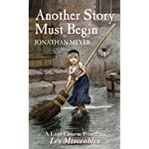 Another Story Must Begin - a Lent Course based on Les Miserables