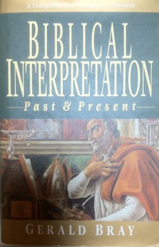 Biblical Interpretation: Past and Present by Gerald Bray (1996-10-02)