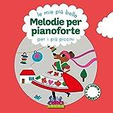 Le mie più belle melodie per pianoforte per i più piccini. Con CD-Audio