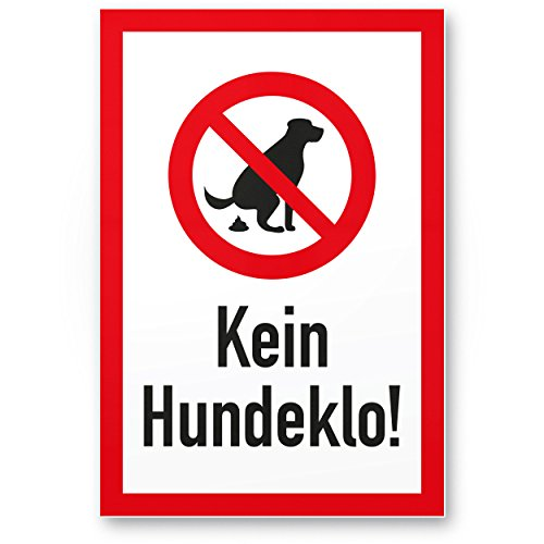 Kein Hundeklo (20x30cm), Kunststoff Schild Hunde kacken verboten - Verbotsschild/Hundeverbotsschild,...