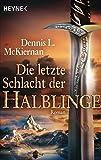 Die letzte Schlacht der Halblinge: Roman - Dennis L. McKiernan