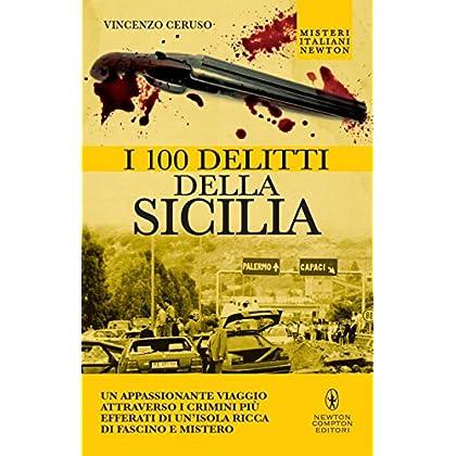 I 100 Delitti Della Sicilia (Enewton Saggistica)