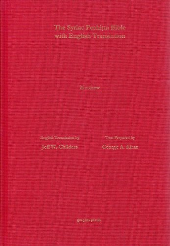 The Antioch Bible: The Gospel of Matthew According to the Syriac Peshitta Version with English Translation (Surath Kthobh) (Syriac Edition) by Jeff Childers (2012-05-01)
