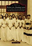 African Americans in Culpeper, Orange, Madison and Rappahannock Counties (Images of America)