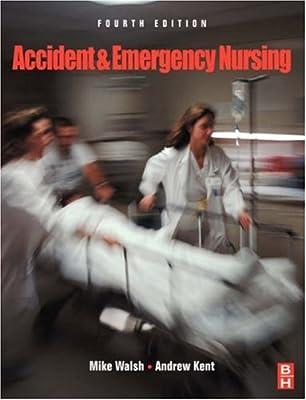Accident and Emergency Nursing, 4e from Butterworth-Heinemann