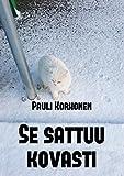 Se sattuu kovasti (Finnish Edition)
