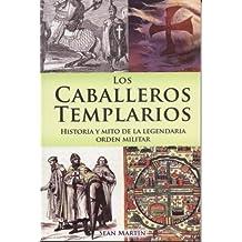 Los caballeros templarios = The Knights Templar by Sean Martin (2007-06-30)