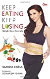 Keep Eating Keep Losing: Weight-Loss Secrets