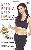 Keep Eating Keep Losing: Weight-Loss Secrets
