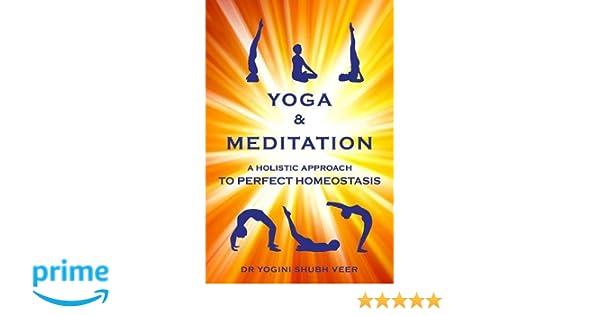Yoga & Meditation: A holistic approach to perfect homeostasis