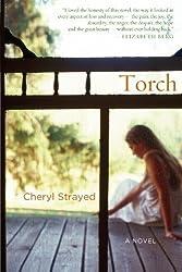 Torch by Cheryl Strayed (2007-01-08)