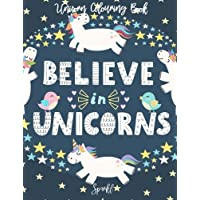 Unicorn Colouring Book Believe In Unicorns: A Magical Cute and Gorgeous Unicorn Colouring Book for Girls and Boys Aged 3-8