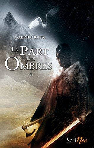 La part des ombres - tome 01 (01) par Gabriel Katz