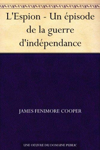 Couverture du livre L'Espion - Un épisode de la guerre d'indépendance