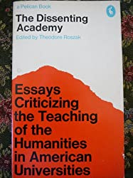 The Dissenting Academy: Critical Essays on the American Intellectual Establishment (Pelican)