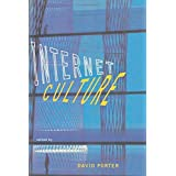Internet Culture by David Porter (Editor) � Visit Amazon's David Porter Page search results for this author David Porter (Editor) (3-Apr-1997) Paperback