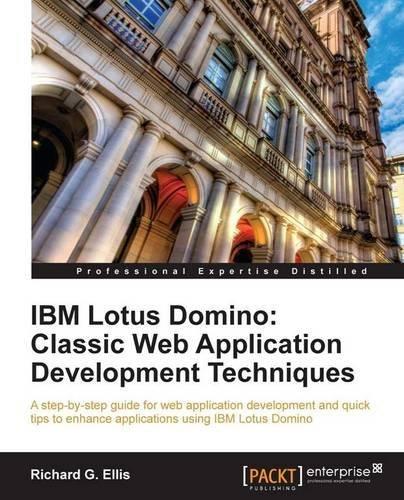 IBM Lotus Domino: Classic Web Application Development Techniques by Richard G. Ellis (2011-03-23) par Richard G. Ellis