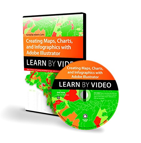 Creating Maps, Charts, and Infographics with Adobe Illustrator: Learn by Video por Alberto Cairo