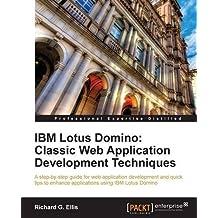 IBM Lotus Domino: Classic Web Application Development Techniques by Richard G. Ellis (2011-03-23)