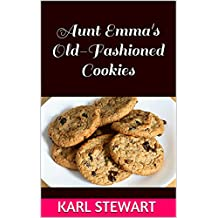 Aunt Emma's Old-Fashioned Cookies (English Edition)