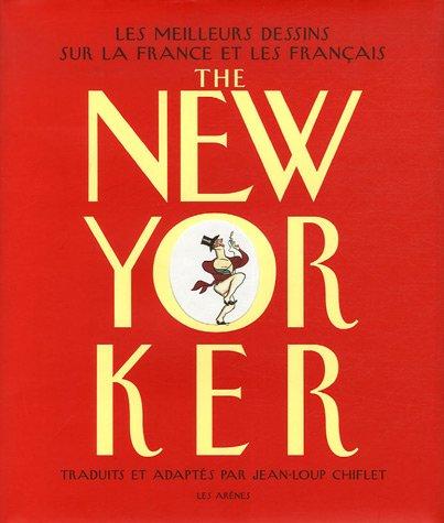 The New-Yorker : Les meilleurs dessins sur la France et les Français par Jean-Loup Chiflet