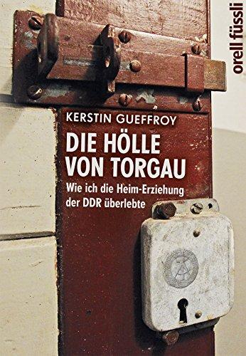 Die Hölle von Torgau: Wie ich die Heim-Erziehung der DDR überlebte
