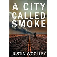 A City Called Smoke: The Territory 2 by Justin Woolley (August 06,2015)