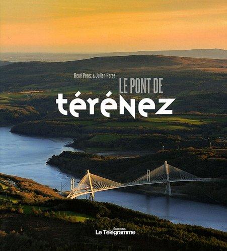 LE PONT DE TERENEZ par RENE PEREZ JULIEN PEREZ