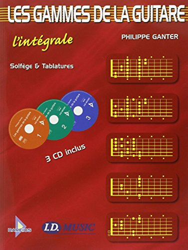 Gammes de la Guitare : L'Intégrale Solfège et Tablature (+ 3 CD inclus) par Ganter Philippe