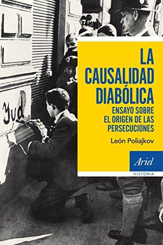 La causalidad diabólica: Ensayo sobre el origen de las persecuciones por León Poliakov