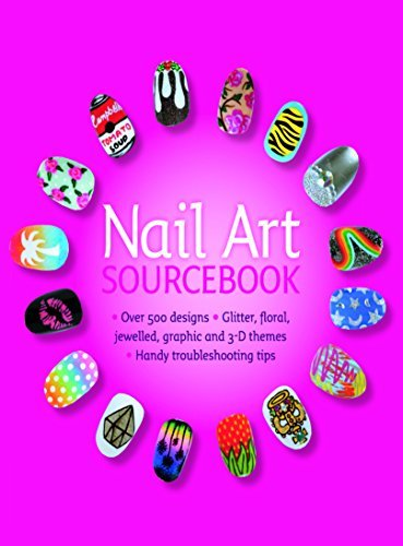 Nail Art Sourcebook: Over 500 designs: Written by Pansy Alexander, 2014 Edition, (2nd Revised edition) Publisher: Carlton Books Ltd [Paperback]