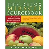 The Detox Miracle Sourcebook: Raw Foods and Herbs for Complete Cellular Regeneration