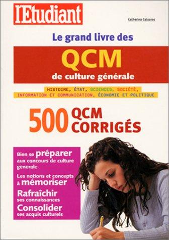 Le Grand Livre des QCM de culture générale : 500 QCM corrigés