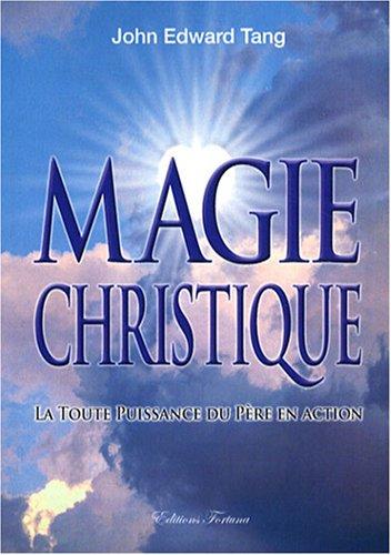 Magie Christique par John-Edward Tang