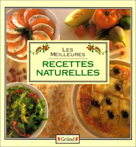 Les Meilleures recettes naturelles par Collectif