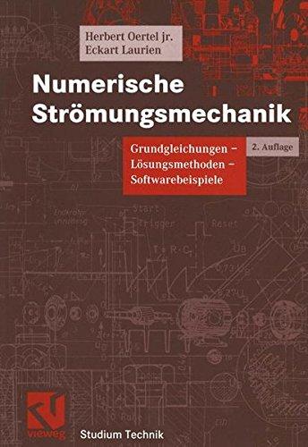 Numerische Strömungsmechanik. Grundgleichungen - Lösungsmethoden - Softwarebeispiele (Studium Technik)