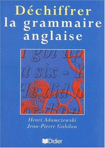 Déchiffrer la grammaire anglaise (1livre + 1 CD audio) par Henri Adamczewski