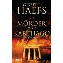Die Mörder von Karthago: Roman