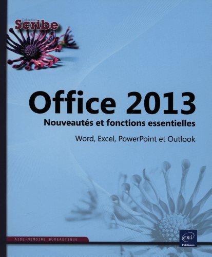 Office 2013 - Nouveautés et fonctions essentielles - Word, Excel, PowerPoint et Outlook