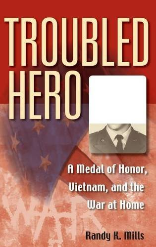 Troubled Hero: A Medal of Honor, Vietnam,