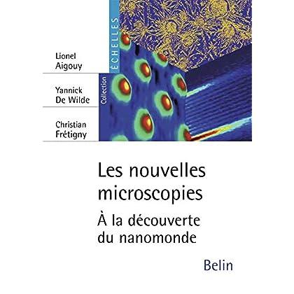 Les nouvelles microscopies : A la découverte du nanomonde