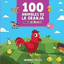100 Animales de la Granja Para Colorear: Libro Infantil para Pintar (Primeros Pasos)