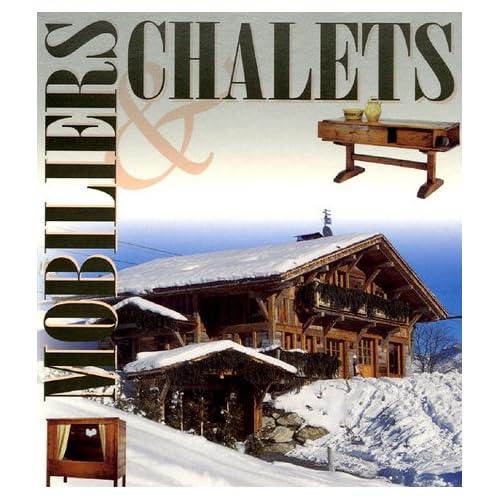 Mobiliers et Chalets Coffret en 2 volumes : Mobilier traditionnel des Alpes, Chaleur et harmonie du meuble de montagne ; Les Chalets, habiter là-haut